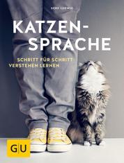 Katzensprache - Schritt für Schritt verstehen lernen