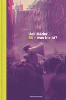 Ueli Mäder: 68 – was bleibt?