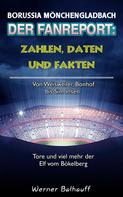 Werner Balhauff: Die Fohlenelf – Zahlen, Daten und Fakten der Borussia aus Mönchengladbach