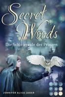 Jennifer Alice Jager: Secret Woods 2: Die Schleiereule des Prinzen (Märchenadaption von »Brüderchen und Schwesterchen«) ★★★★