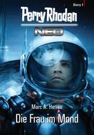 Marc A. Herren: Perry Rhodan Neo Story 1: Die Frau im Mond ★★★