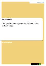 Geldpolitik. Ein allgemeiner Vergleich der EZB und Fed