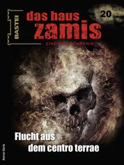 Das Haus Zamis 20 - Flucht aus dem centro terrae