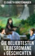 Elisabeth Bürstenbinder: Die beliebtesten Liebesromane & Geschichten von Elisabeth Bürstenbinder