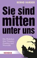 Bernd Harder: Sie sind mitten unter uns ★★