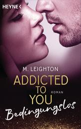 Bedingungslos - Addicted to You 3 - Roman