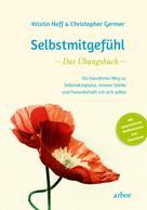 Kristin Neff: Selbstmitgefühl - Das Übungsbuch