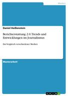Daniel Heißenstein: Berichterstattung 2.0. Trends und Entwicklungen im Journalismus