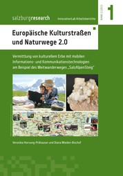 """Europäische Kulturstraßen und Naturwege 2.0 - Vermittlung von kulturellem Erbe mit mobilen Informations- und Kommunikationstechnologien am Beispiel des Weitwanderweges """"SalzAlpenSteig"""""""