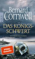 Bernard Cornwell: Das Königsschwert ★★★★★