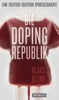 Klaus Blume: Die Dopingrepublik ★★★★