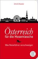Ulrich Glauber: Österreich für die Hosentasche ★★★★