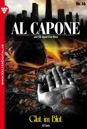 Al Capone 16 – Kriminalroman - Glut im Blut