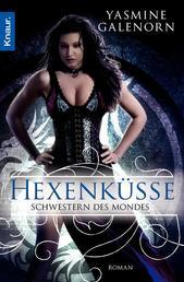 Schwestern des Mondes: Hexenküsse - Roman
