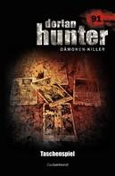 Catherine Parker: Dorian Hunter 91 - Taschenspiel