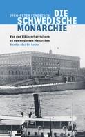 Jörg-Peter Findeisen: Die schwedische Monarchie - Von den Vikingerherrschern zu den modernen Monarchen, Band 2