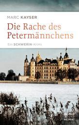 Die Rache des Petermännchens - Ein Schwerin-Krimi