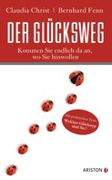 Bernhard Fenn: Der Glücksweg