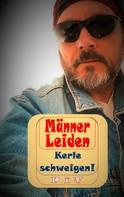 Pit Vogt: Männer Leiden - Kerle schweigen