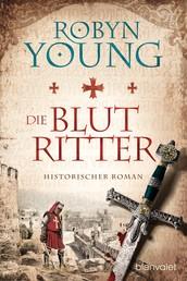 Die Blutritter - Historischer Roman