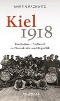Martin Rackwitz: Kiel 1918