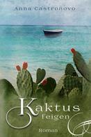 Anna Castronovo: Kaktusfeigen