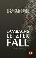 Thomas Koehler: Lambachs letzter Fall