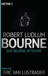 Das Bourne Attentat - Roman (und Eric Van Lustbader)