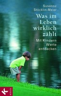Susanne Stöcklin-Meier: Was im Leben wirklich zählt ★★★★