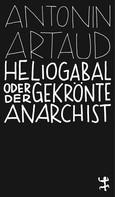 Antonin Artaud: Heliogabal