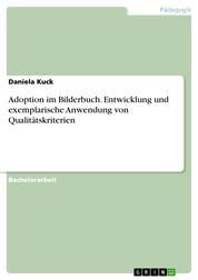 Adoption im Bilderbuch. Entwicklung und exemplarische Anwendung von Qualitätskriterien