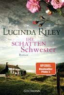 Lucinda Riley: Die Schattenschwester ★★★★★