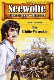 Seewölfe - Piraten der Weltmeere 575 - Die Schiffe-Versenker
