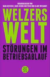 Welzers Welt - Störungen im Betriebsablauf