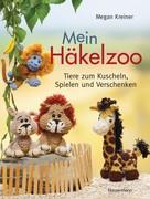 Megan Kreiner: Mein Häkelzoo ★★★