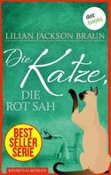 Lilian Jackson Braun: Die Katze, die rot sah - Band 4 ★★★★★