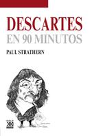 Paul Strathern: Descartes en 90 minutos
