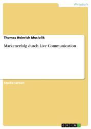 Markenerfolg durch Live Communication