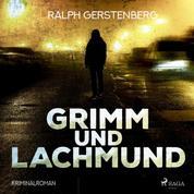 Grimm und Lachmund - Kriminalroman (Ungekürzt)