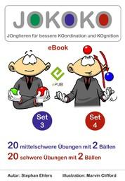 JOKOKO-Set 3+4 - JOnglieren für bessere KOordination und KOgnition: 20 mittelschwere Übungen mit 2 Bällen, 20 schwere Übungen mit 2 Bällen