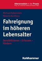 Michael Falkenstein: Fahreignung im höheren Lebensalter