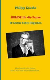 Humor für die Pause - 80 heitere Satire-Häppchen