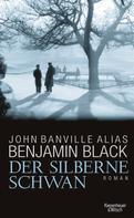 Benjamin Black: Der silberne Schwan ★★★★