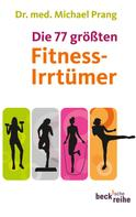 Michael Prang: Die 77 größten Fitness-Irrtümer ★★★