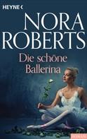 Nora Roberts: Die schöne Ballerina ★★★★