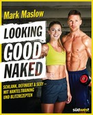 Mark Maslow: Looking good naked ★★★★