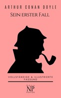Arthur Conan Doyle: Sherlock Holmes – Sein erster Fall und andere Detektivgeschichten