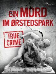 Ein Mord im Ørstedspark