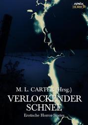 VERLOCKENDER SCHNEE - Erotische Horror-Stories