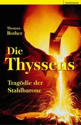 Die Thyssens - Tragödie der Stahlbarone